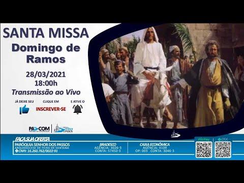Missa  Domingo de Ramos - 28/03/2021 - 18:00h