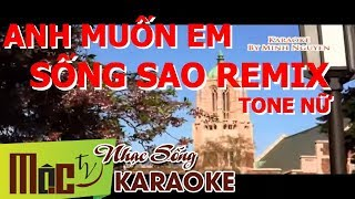 Karaoke ANH MUỐN EM SỐNG SAO Remix - BẢO ANH ft CHÂU GIA KIỆT - [Nhạc Sống Organ]