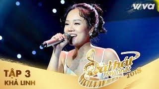 Thanh Âm - Khả Linh | Tập 3 Sing My Song - Bài Hát Hay Nhất 2018