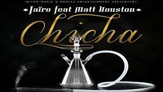 "Jairo feat Matt Houston ""CHICHA"""