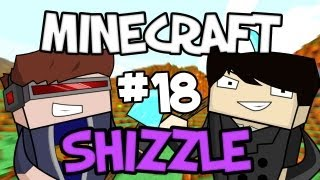MINECRAFT SHIZZLE - Part 18: Building the Mansion