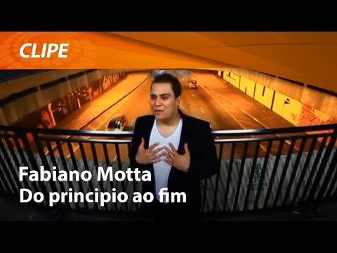 Fabiano Motta - Do Principio ao Fim (Clipe Oficial)