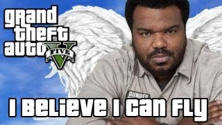 GTA 5 I Believe I Can Fly