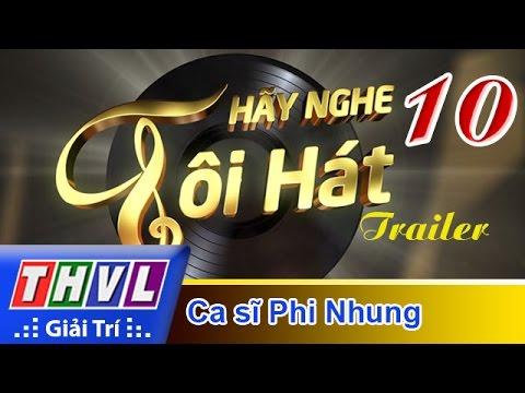THVL | Hãy nghe tôi hát 2017 - Tập 10: Ca sĩ Phi Nhung - Trailer