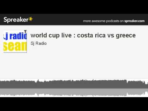world cup live : costa rica vs greece (made with Spreaker)