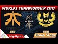 GAM vs FNC Highlights Gigabyte Marines vs Fnatic World Championship 2017 Group Stage