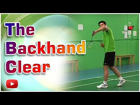 Badminton Skills and Drills - The Backhand Clear featuring Kevin Han