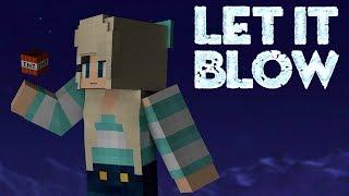 """Let It Blow"" A Minecraft Parody Of Frozen's Let It Go"