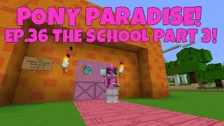 Pony Paradise! Ep.36 The School! Part 3!