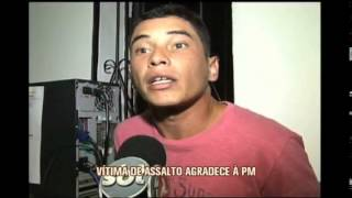 V�tima de assalto agradece PM por pris�o de bandidos em Pouso Alegre