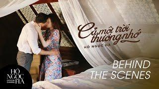 Bật mí cảnh quay lãng mạn của Hồ Ngọc Hà & Kim Lý trong MV Cả một trời thương nhớ