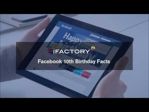 Facebook 10th Birthday Facts