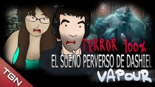 """EL SUEÑO PERVERSO DE DASHIEL - """"VAPOUR"""" TERROR 100%"""