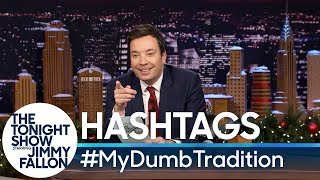 Hashtags: #MyDumbTradition
