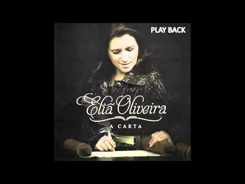 A CARTA - PLAYBACK ORIGINAL - ELIÃ OLIVEIRA