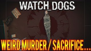 WATCHDOGS EASTER EGG? WEIRD MURDER/SACRIFICE DEAD BODY