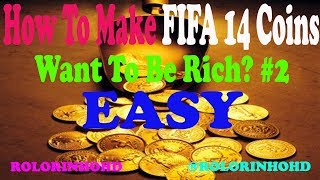 How To Make FIFA 14 Coins Want To Be Rich? MAKE