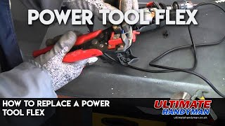 How to replace a power tool flex
