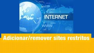 Opções Da Internet: Adicionar/Remover Um Site Restrito