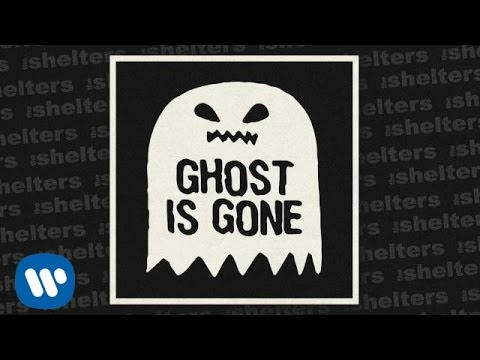 The Shelters - Ghost Is Gone [Official Audio]