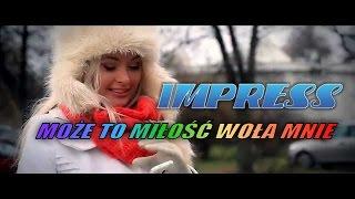 Impress - Może to miłość woła mnie