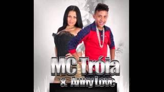 MC TROIA E ANNY LOVE PORQUE MUSICA NOVA