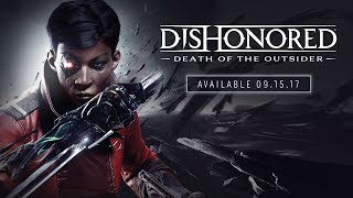 Dishonored: Death of the Outsider - Announce Trailer