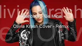 Ofenbach - Be Mine (olivia Krash Cover - Remix)
