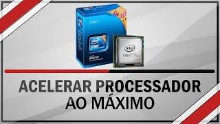 Como Acelerar Seu Processador Ao Máximo Método SUPER