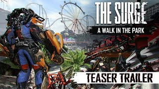 The Surge - A Walk in the Park Teaser Trailer