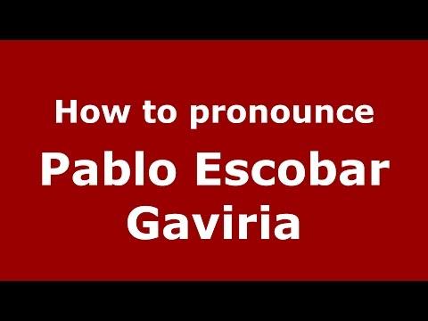 How to pronounce Pablo Escobar Gaviria (Colombian Spanish/Colombia)  - PronounceNames.com