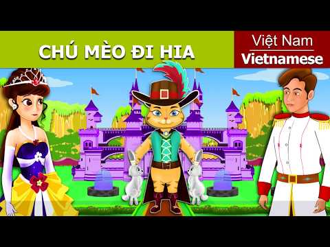 Chú Mèo Di Hia - Puss In Boots Vietnamese -  Chuyện cổ tích - 4K UHD - Vietnamese fairy tales