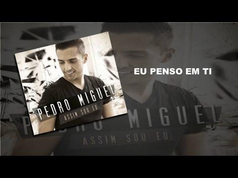 Pedro Miguel - Eu Penso Em Ti
