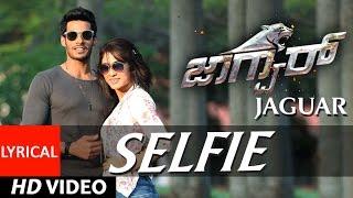 Selfie Lyrical Video || Jaguar || Nikhil Kumar, Deepti Saati || SS Thaman || Mika Singh