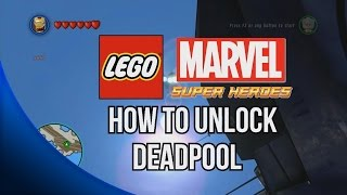 How To Unlock Deadpool LEGO Marvel Super Heroes