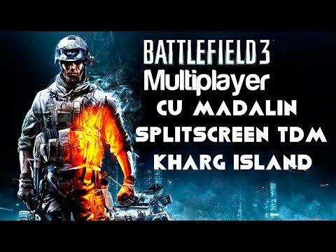 Battlefield 3 Multiplayer cu Madalin - SPLITSCREEN TDM - Kharg Island PC/HD [1080p]