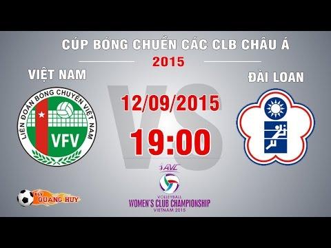 Việt Nam vs Đài Loan - Cúp Bóng chuyền Châu Á 2015 | FULL
