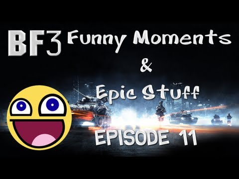 BF3 - Funny Moments & Epic Stuff - Episode 11