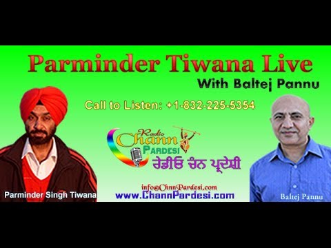 24 April 2014 (Parminder Tiwana & Baltej Pannu) - Chann Pardesi Radio Live News Show