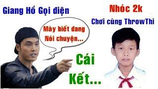 Giang Hồ Bất Ngờ Gọi Điện Thoại Throwthi Khi Đang Chơi Cùng Nhok 2K vs Cái Kết