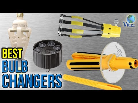 9 Best Bulb Changers 2017