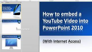 How To Embed A  Video Into PowerPoint 2010