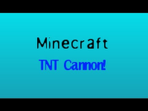 Minecraft- How to make a TNT Cannon that shoots far