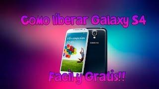 Como Liberar Galaxy S4 Facil Y Gratis!!