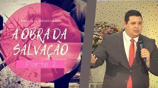 10/10/18 - A Obra da Salvação -2- Pr. Adriano Camargo