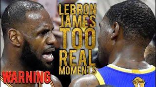 LeBron James Too Real Moments (Warning)