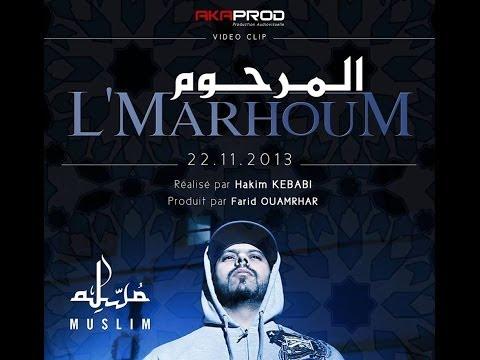 L'Marhoum ( VIDEO CLIP OFFICIEL 2013 ) المرحوم