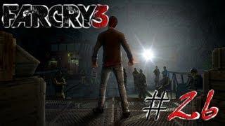 Far Cry 3. Серия 26 - Лагерь для новобранцев.