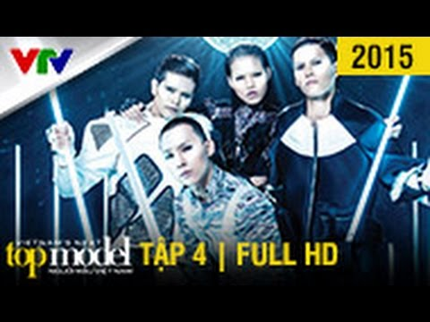 VIETNAM'S NEXT TOP MODEL 2015 | SEASON 6 | TẬP 4 | FULL HD (23/08/2015)