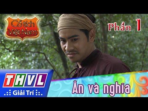 THVL | Cổ tích Việt Nam: Ân và nghĩa (Phần đầu) - Phần 1
